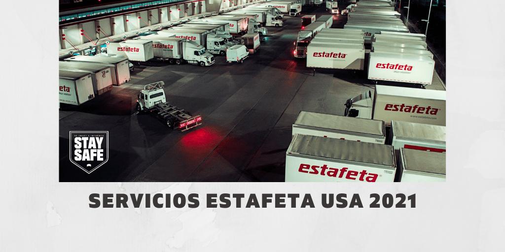 Servicios Estafeta USA 2021: Seguimos Juntos