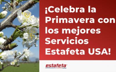 Celebra la primavera con los mejores Servicios Estafeta USA